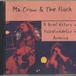 Ma Crow & the Flock A Brief History of Polkafunkabilly in America
