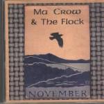 Ma Crow & the Flock November