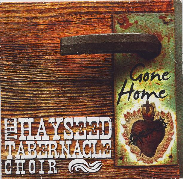 The Hayseed Tabernacle Choir Gone Home