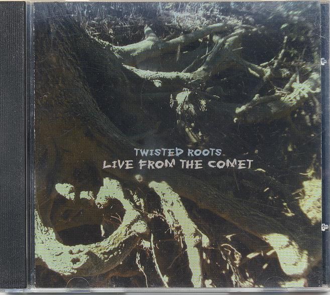 Twisted Roots Live from the Comet
